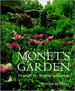 Monet\'s Garden: Through the Seasons at Giverny: Vivian Russell ...