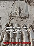 Advanced Extraterrestrial Technology & Civilizations - The Theory