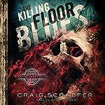 The Killing Floor Blues: Daniel Faust, Volume 5 | Craig Schaefer