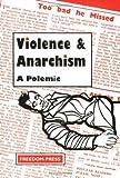 Violence and Anarchism, Vernon Richards, 0900384700