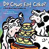 Do Cows Eat Cake?, Michael Dahl, 1404801014