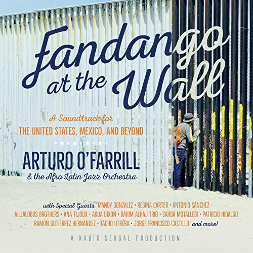 Fandango at the Wall: A Soundtrack for the United States, Mexico and Beyond