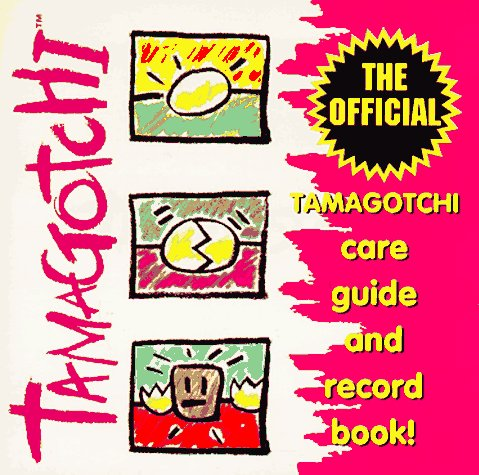 Tamagotchi: The Official Care Guide and Record Book