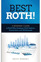 Best Roth! A Beginner's Guide to Roth IRAs, Employer Roth Options, Conversions, and Withdrawals Paperback
