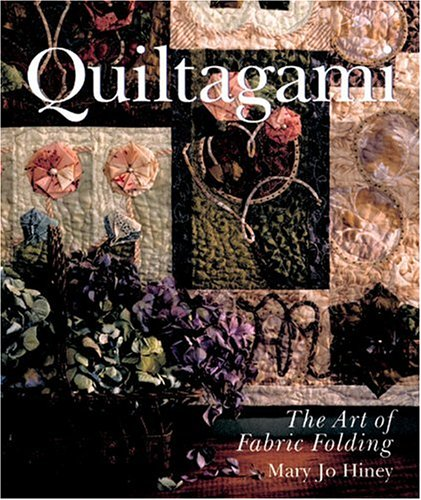 Quiltagami: The Art of Fabric Folding ebook