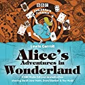 Alice's Adventures in Wonderland (BBC Children's Classics) Performance by Lewis Carroll Narrated by Roy Hudd, Sarah-Jane Holm, David Bamber, Full Cast