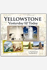 Yellowstone Yesterday and Today Hardcover