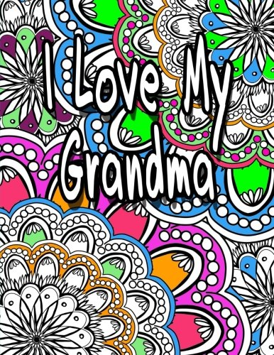 I Love My Grandma: Relaxing Adult Coloring Book With Bonus Bookmark