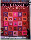 Kaffe Fassett's Quilts in the Sun: 20 Designs from Rowan for Patchwork and Quilting