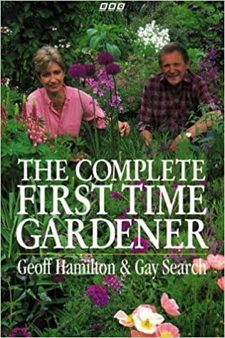 The Complete First Time Gardener: Amazon.co.uk: Geoff Hamilton, Gay Search:  9780563371359: Books