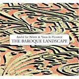The Baroque Landscape: Andre Le Notre & Vaux-le-Vicomte