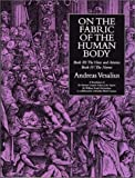 On the Fabric of the Human Body : A Translation of de Humana Corporis Fabrica Libri Septem, Vesalius, Andreas and Richardson, William Frank, 0930405838