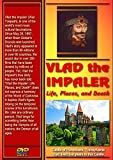 VLAD the IMPALER: Life, Places, and Death