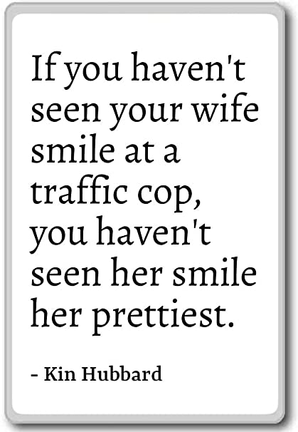 Amazon.com: If you haven\'t seen your wife smile at a traffi ...