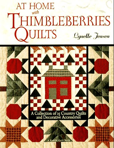 At Home with Thimbleberries Quilts: A Collection of 25 Country Quilts and Decorative Accessories ()
