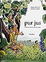 Pur jus : Cultivons l'avenir dans les vignes par Saint Lô