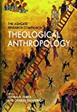 The Ashgate Research Companion to Theological Anthropology (Ashgate Research Companions)