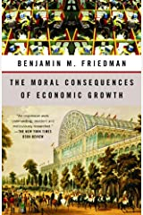 The Moral Consequences of Economic Growth Kindle Edition
