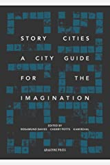 Story Cities: A City Guide for the Imagination Paperback