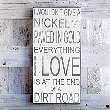 I Wouldn't Give A Nickle To Have It Paved In Gold. Inspirational Farm Sign 12  x 24  by My Vintage Farmhouse Valentines Day Gift.