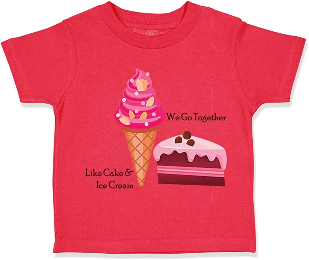 Custom Toddler T-Shirt We Go Together Like Cake and Ice Cream Funny Humor Cotton