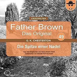 Die Spitze einer Nadel (Father Brown - Das Original 49) Hörbuch