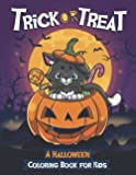 Trick or Treat: Happy Halloween Coloring Book for Kids Age 5 and up - Collection of Fun, Original & Unique Halloween…
