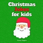 Christmas Jokes for Kids: Funny and Hilarious Christmas Jokes | Jimmy Giggles