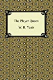 The Player Queen, W. B. Yeats, 1420941690