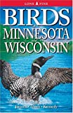 Birds of Minnesota and Wisconsin, Robert B. Janssen and Daryl D. Tessen, 1551053241