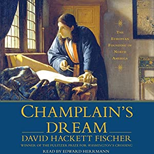 Champlain's Dream Audiobook