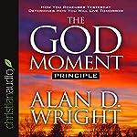 The God Moment Principle | Alan D Wright