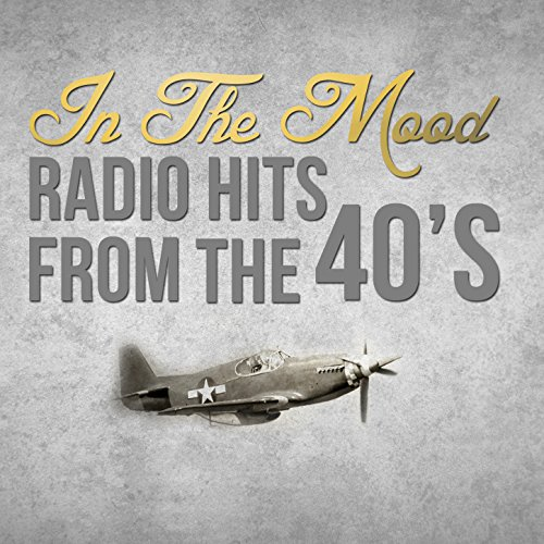In the Mood: Radio Hits from t...