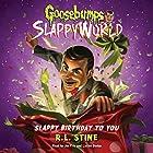 Slappy Birthday to You: Goosebumps Slappyworld, Book 1 Audiobook by R. L. Stine Narrated by Joe Fria, Lucien Dodge