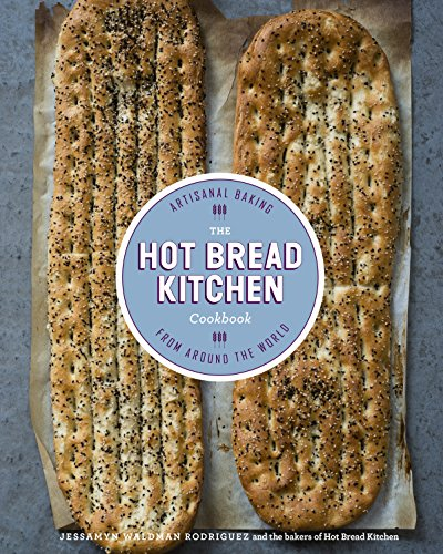 The Hot Bread Kitchen Cookbook: Artisanal Baking from Around the (Sandwich Bread Recipes)