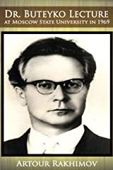 Dr. Buteyko Lecture at Moscow State University in 1969 (Buteyko Method) (Volume 1) Paperback