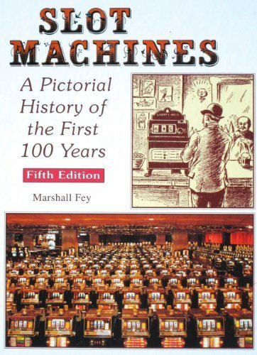 Slot Machines: A Pictorial History of the First 100 Years