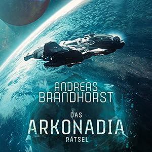 Das Arkonadia-Rätsel: Ein Roman aus dem Omniversum Hörbuch
