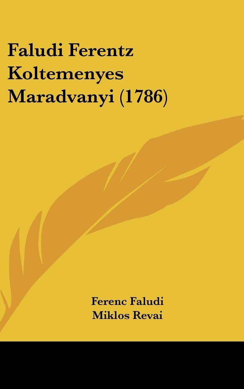 Download Faludi Ferentz Koltemenyes Maradvanyi (1786) (Hebrew Edition) pdf