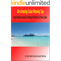 50+ Amazing Cruise Tips: A Quick Reference Guide To Cruising
