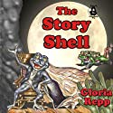 The Story Shell: A Tale of Friendship Bog Audiobook by Gloria Repp Narrated by Jon Repp