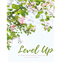 Level Up: A Self Discovery Journal: 200 Questions and Writing Prompts to Enhance Creativity and Get in Touch with Your Inner Self (English Edition)