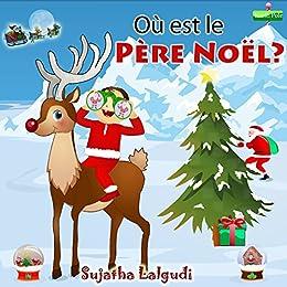 Noel Pour Enfants Ou Est Le Pere Noel Livre D Images De Noel Noel Livre Livre De Noel Pour Les Enfants Histoires De Noel Enfant Livre D Images