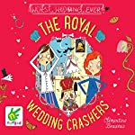 The Royal Wedding Crashers: The Royal Babysitters, Book 2   Clémentine Beauvais