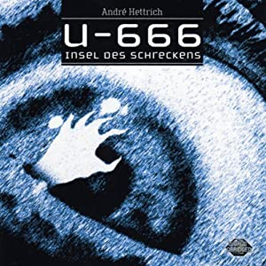 Insel des Schreckens (U666, Folge 2) Hörspiel