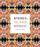 Stereo. Island. Mosaic. (Sawtooth Poetry Prize)