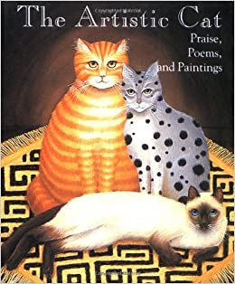 The Artistic Cat: Praise, Poems and Paintings (Miniature Editions)