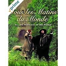 Tous Les Matins Du Monde