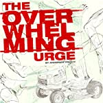 The Overwhelming Urge | Andersen Prunty