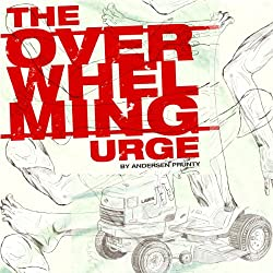 The Overwhelming Urge